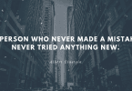 A person who never made a mistake never tried anything new. 1 145x100 - 80 Motivational Quotes to Help with Depression