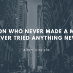A person who never made a mistake never tried anything new. 1 - 80 Motivational Quotes to Help with Depression
