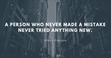 A person who never made a mistake never tried anything new. 1 375x195 - 80 Motivational Quotes to Help with Depression