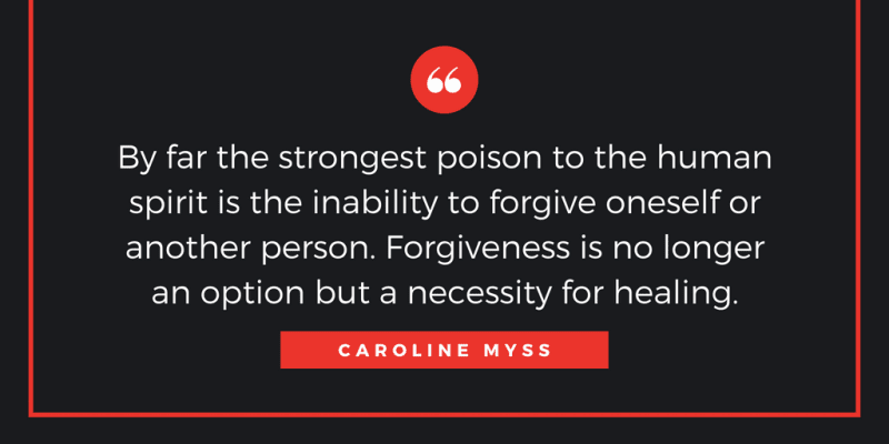 By far the strongest poison to the human spirit is the inability to forgive oneself or another person. Forgiveness is no longer an option but a necessity for healing.