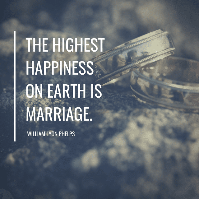 THE HIGHEST HAPPINESS ON EARTH IS MARRIAGE