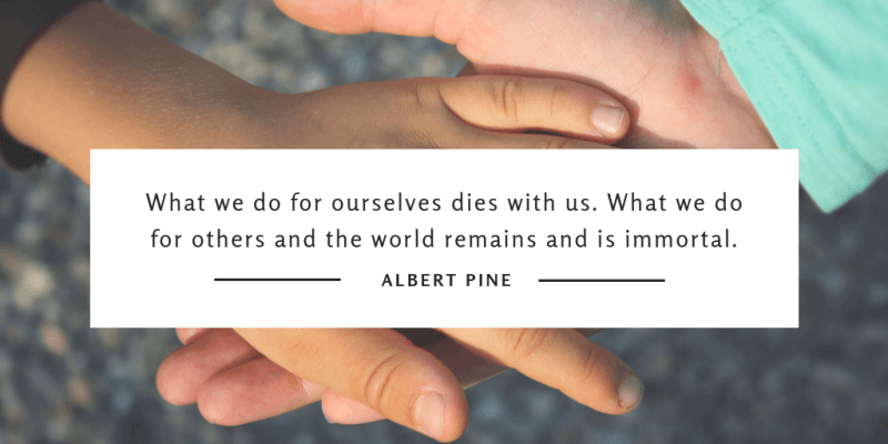 quotes for helping others, serving others quotes, helping others quote, purpose of life quotes, social quotes, albert pine quotes,