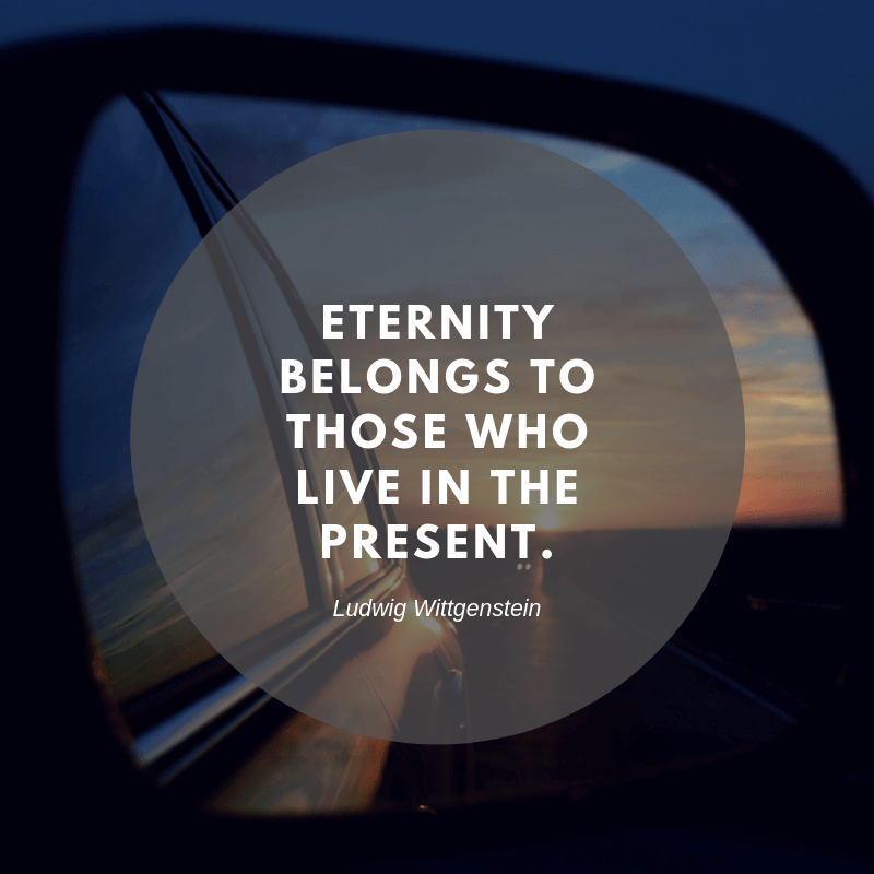 Eternity belongs to those who live in the present. - 93 Inspiring Quotes About Enjoying the Moment