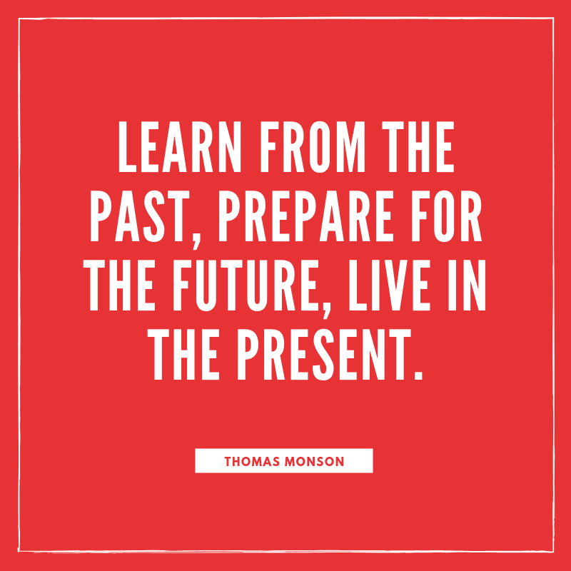 Learn from the past prepare for the future live in the present. - 93 Inspiring Quotes About Enjoying the Moment