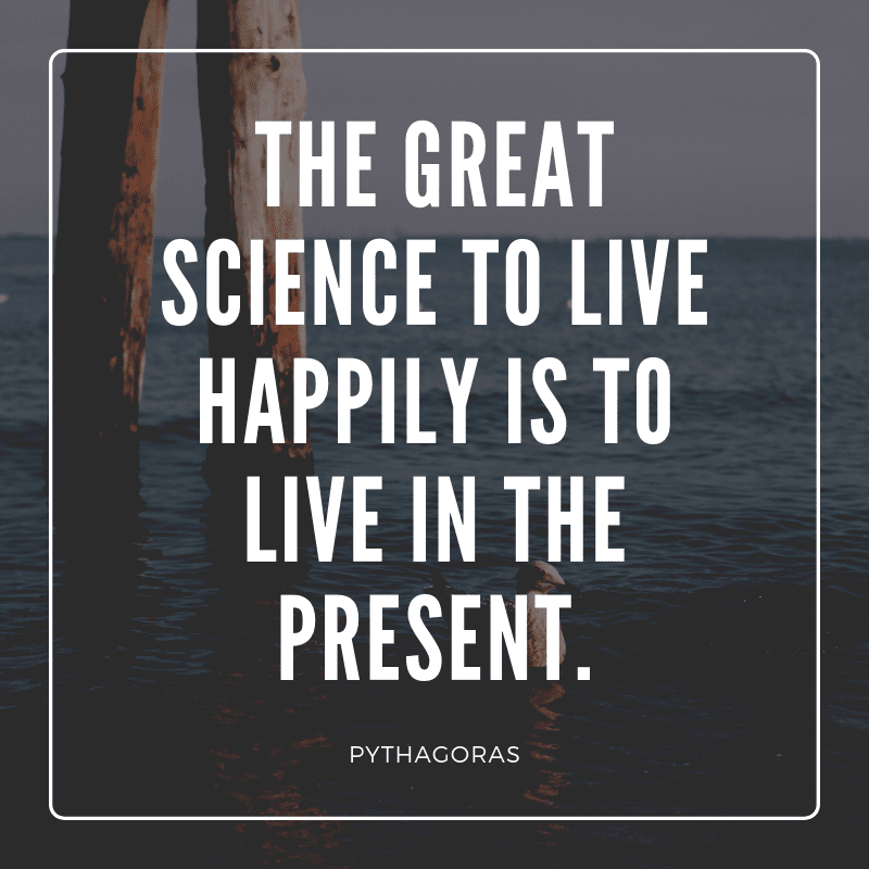 The great science to live happily is to live in the present. - 93 Inspiring Quotes About Enjoying the Moment