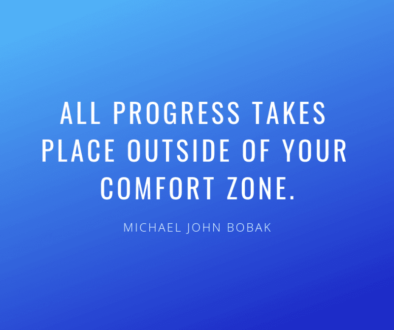 All progress takes place outside of your comfort zone. - 72 Inspirational Quotes for Students to Stay Motivated