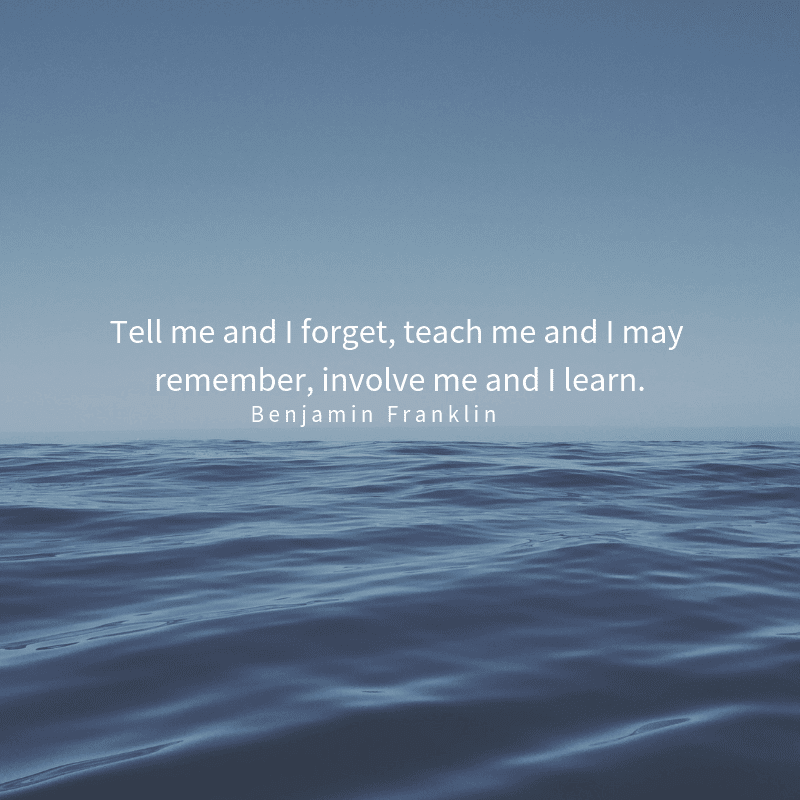 Tell me and I forget teach me and I may remember involve me and I learn. - 51 Quotes About Learning Lessons of Life You Have to Remember