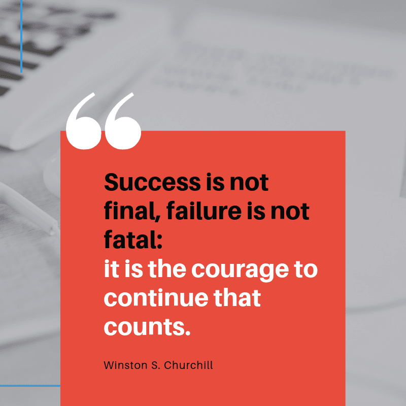 Success is not final failure is not fatal  it is the courage to continue that counts. - 99+ Worth Reading Quotes When You Getting Through Tough Times