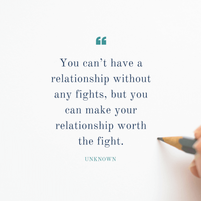 You can't have a relationship without any fights but you can make your relationship worth the fight. - 63 Strengthen Quotes about Relationship Struggles to Help You