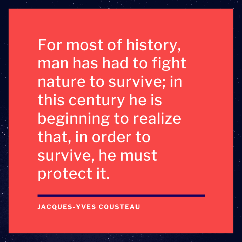 For most of history man has had to fight nature to survive in this century he is beginning to realize that in order to survive he must protect it. - 35 Delicate Quotes about Nature and Love