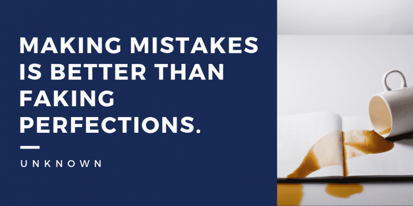 Making mistakes is better than faking perfections. 810x405 - I'am Not a Perfect Person Quotes (TOP 28)
