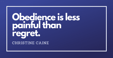 Obedience is less painful than regret. - 43 Wise Quotes about Obedience (INSPIRING)