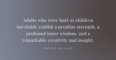 Adults who were hurt as children inevitably exhibit a peculiar strength a profound inner wisdom and a remarkable creativity and insight. - 23 Curing Quotes for Broken Home Victim (MOVING ON)