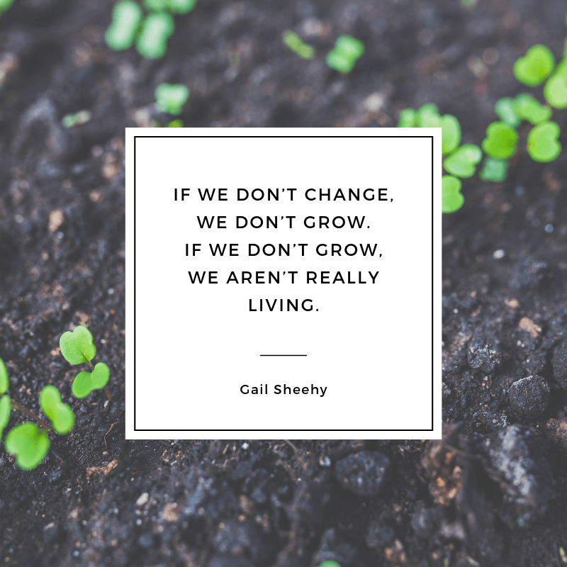 If we don't change we don't grow. If we don't grow we aren't really living. - 77 Change Life and Moving On Quotes You Need to Know Before Die