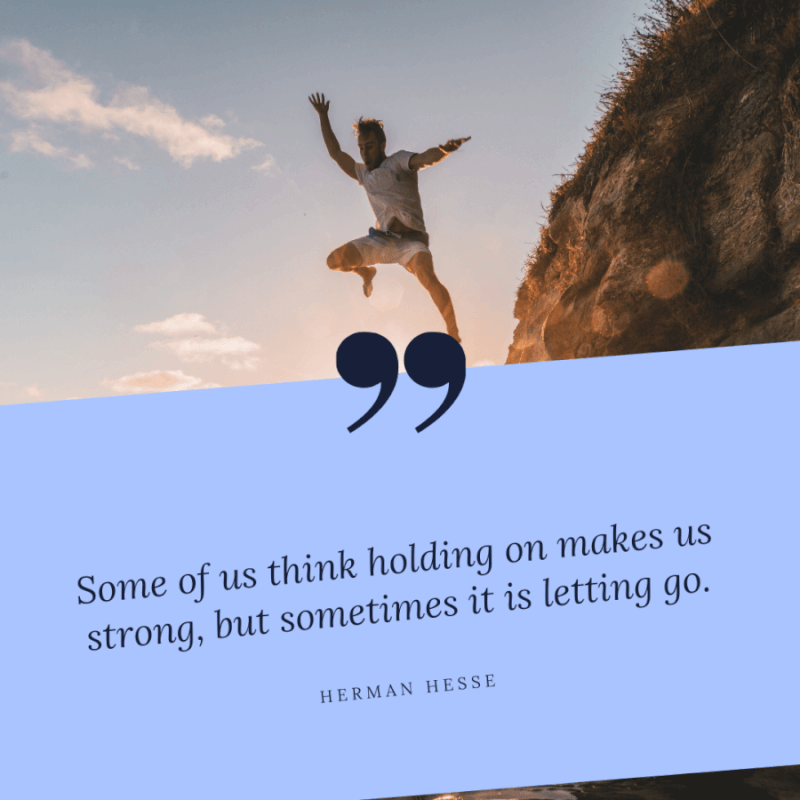 Some of us think holding on makes us strong but sometimes it is letting go. - 77 Change Life and Moving On Quotes You Need to Know Before Die