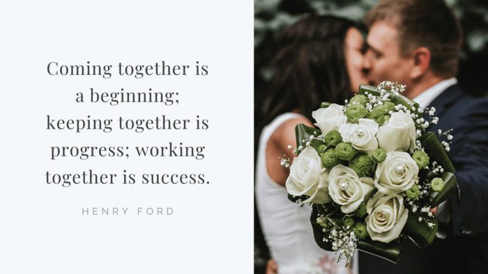 Coming together is a beginning keeping together is progress working together is success. - 30 Quotes About Being Husband And Wife|Sweet Relationship