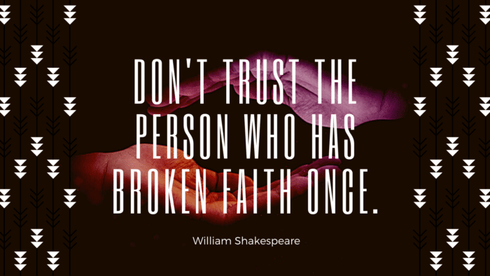 Dont trust the person who has broken faith once. - 23 Broken Trust Quotes That Will Show Trust Is Everything
