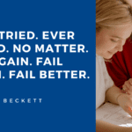 Ever tried. Ever failed. No matter. Try again. Fail again. Fail better. - 41 Best Exam Quotes| Idea And Motivational Quotes