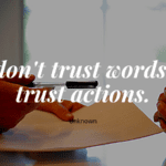 I dont trust words I trust actions. - 23 Broken Trust Quotes That Will Show Trust Is Everything