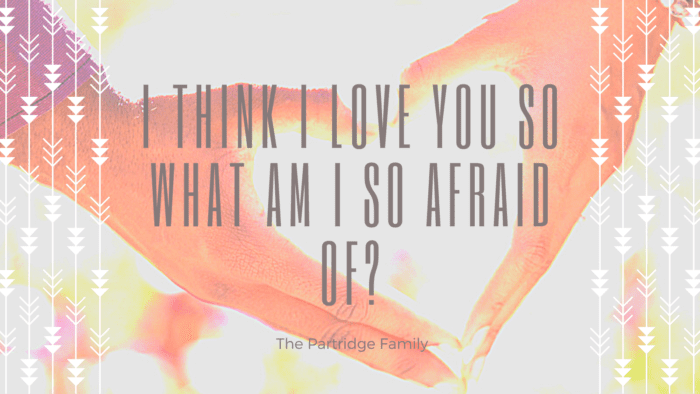 I think I love you so what am I so afraid of - 27 Cute Crush Quotes for Him and Ideas for You