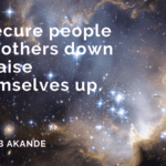 Insecure people put others down to raise themselves up. - 21 Hate Quotes That Will Make You Wise