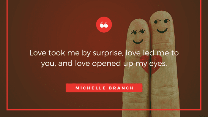 Love took me by surprise love led me to you and love opened up my eyes. - 27 Cute Crush Quotes For Him And Ideas For You