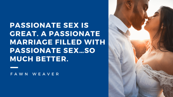 Passionate sex is great. A passionate marriage filled with passionate sex…SO much better. - 30 Quotes About being Husband and Wife Sweet Relationship