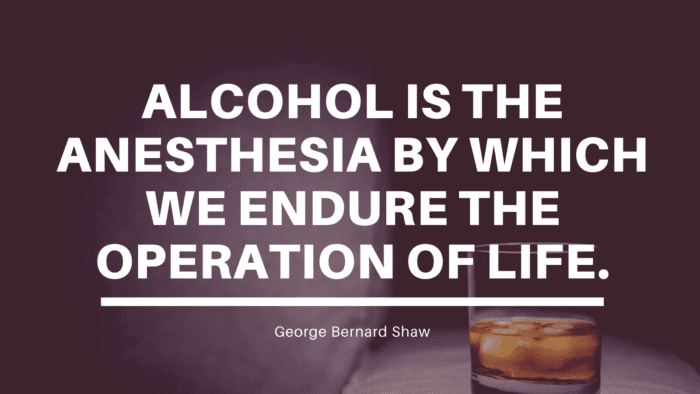 Alcohol is the anesthesia by which we endure the operation of life. - 50 Alcohol Quotes to Show You How Bad Alcohol for Your Life