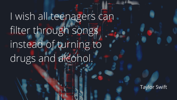 I wish all teenagers can filter through songs instead of turning to drugs and alcohol. - 50 Alcohol Quotes to Show You How Bad Alcohol for Your Life