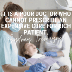 It is a poor doctor who cannot prescribe an expensive cure for rich patient. - 48 Doctors Quotes To Show Your Attitude