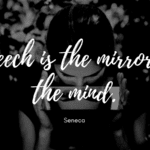 Speech is the mirror of the mind. - 38 Mirror Quotes To See Your Nature