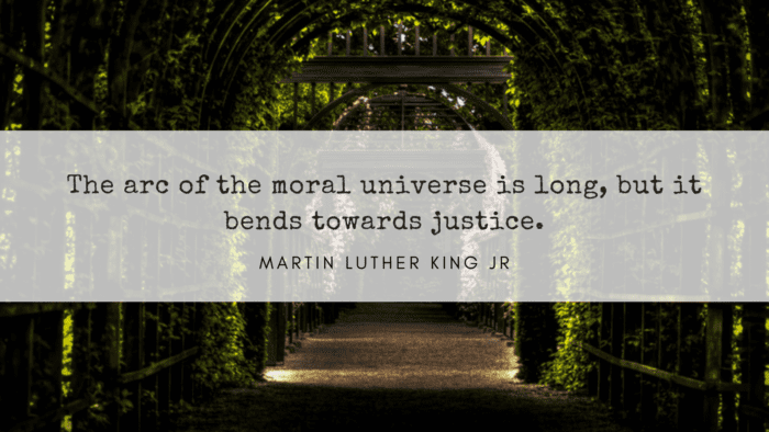 The arc of the moral universe is long but it bends towards justice. - 25 Life Will Get Better Quotes Will Give Spirit For You