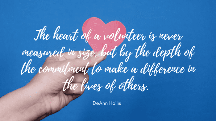 The heart of a volunteer is never measured in size but by the depth of the commitment to make a difference in the lives of others. - 20 Volunteering Quotes As Inspirations In Life.