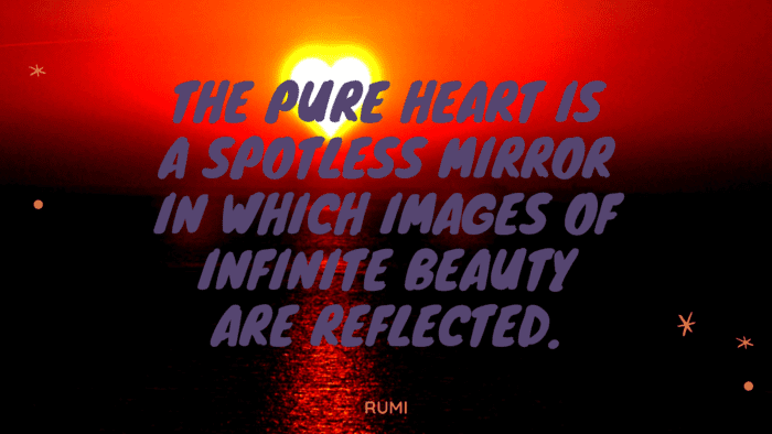 The pure heart is a spotless mirror in which images of infinite beauty are reflected. - 38 Mirror Quotes to See Your Nature