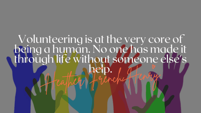 Volunteering is at the very core of being a human. No one has made it through life without someone elses help. - 20 Volunteering Quotes As Inspirations In Life.