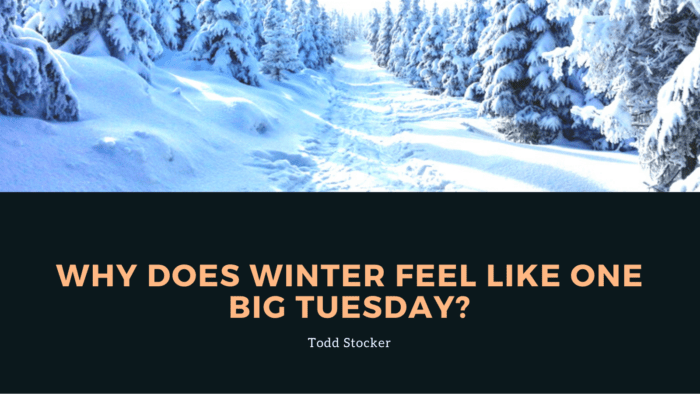 Why does winter feel like one big Tuesday - 35 Tuesday Quotes Give You Inspirational Message
