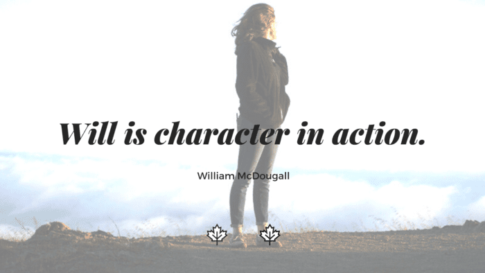 Will is character in action. - 36 Strong Quotes That Will Help You for Rise Up