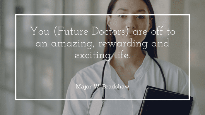 You Future Doctors are off to an amazing rewarding and exciting life. - 48 Doctors Quotes to Show Your Attitude