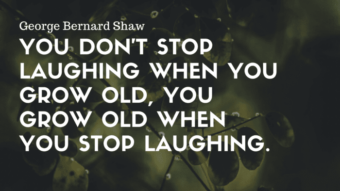 You dont stop laughing when you grow old you grow old when you stop laughing. - 35 Growing Up Quotes To Inspire You | Need To See