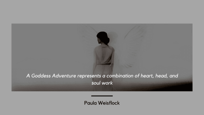 A Goddess Adventure represents a combination of heart head and soul work - 50 Empowerment Quotes to Get Better Life