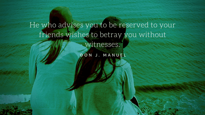 He who advises you to be reserved to your friends wishes to betray you without witnesses. - 23 Quotes About Backstabbing Friends Ideas | Motivational and Inspirational Quotes