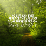 No gift can ever replace the value of being there in person. - 20 Quotes About Always Being There as Inspirational