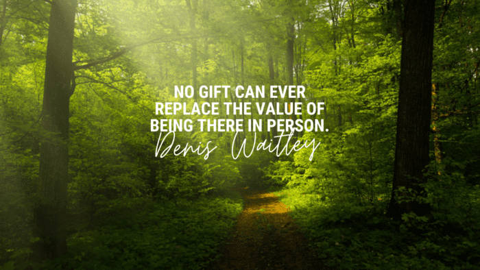 No gift can ever replace the value of being there in person. - 16 Quotes About Always Being There As Inspirational