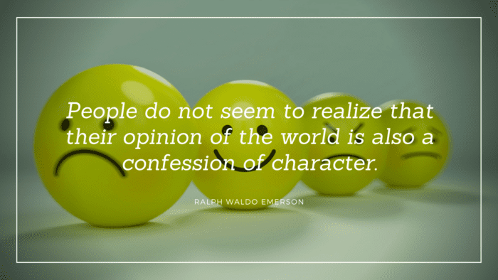 People do not seem to realize that their opinion of the world is also a confession of character. - 40 Quotes on Opinion, How to Respond Opinion from Other People