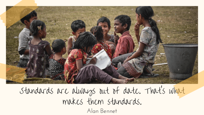 Standards are always out of date. Thats what makes them standards. - 30 Quotes About Standard For Getting Good Life