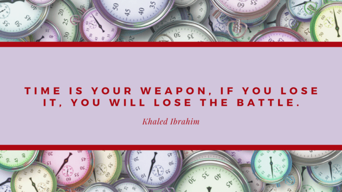 Time is your weapon If you lose it you will lose the battle. - 45 Quotes About Battles | Inspiration Quotes