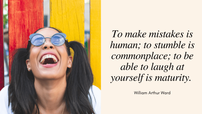 To make mistakes is human to stumble is commonplace to be able to laugh at yourself is maturity. - 54 Maturity Quotes Help You Become a Mature Person