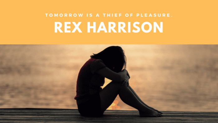 Tomorrow is a thief of pleasure. - 49 Tomorrow Quotes to Give Inspire and Motivated