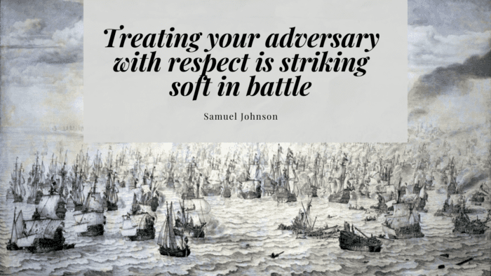 Treating your adversary with respect is striking soft in battle - 45 Quotes About Battles | Inspiration Quotes