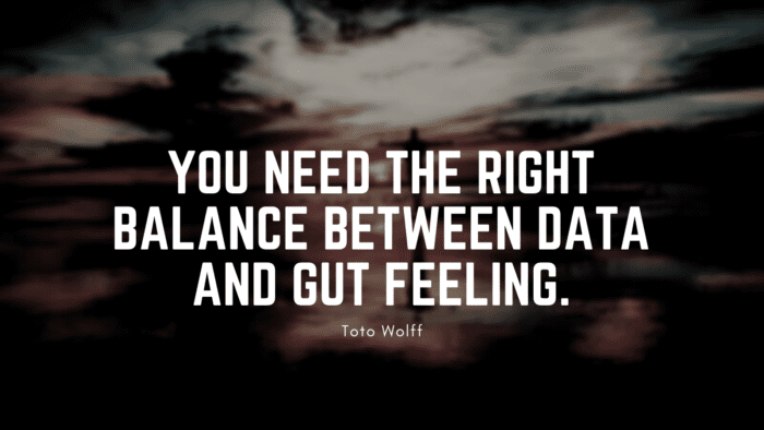 You need the right balance between data and gut feeling. 1 - 30 Balanced Life Quotes to Give You Good Life and Happy Life